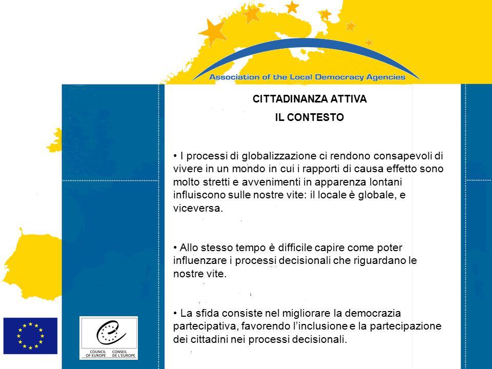 Strasbourg 05/06/07 Strasbourg 31/07/07 CITTADINANZA ATTIVA IL CONTESTO I processi di globalizzazione ci rendono consapevoli di vivere in un mondo in