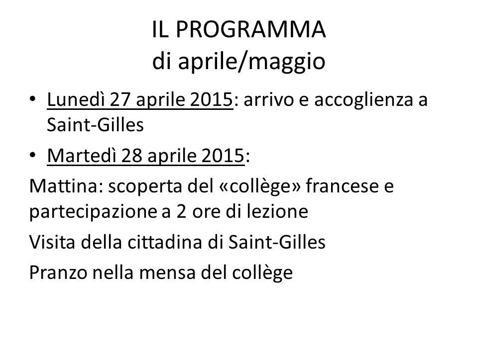 IL PROGRAMMA di aprile/maggio Lunedì 27 aprile 2015: arrivo e accoglienza a Saint-Gilles Martedì 28 aprile 2015: Mattina: scoperta del «collège» franc
