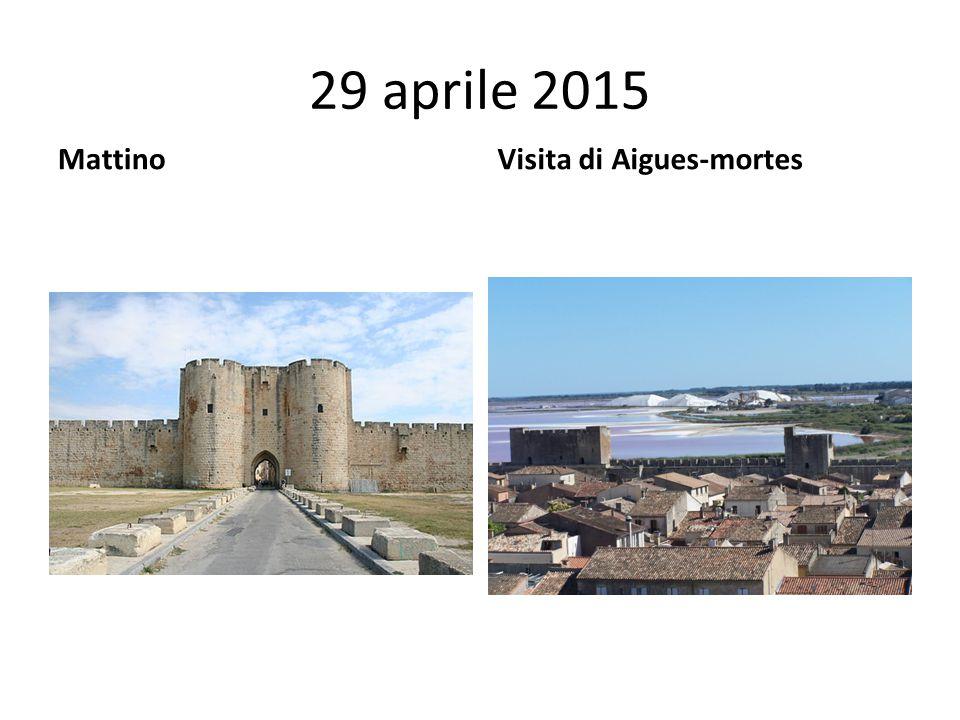 29 aprile 2015 MattinoVisita di Aigues-mortes