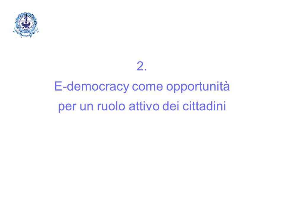 2. E-democracy come opportunità per un ruolo attivo dei cittadini