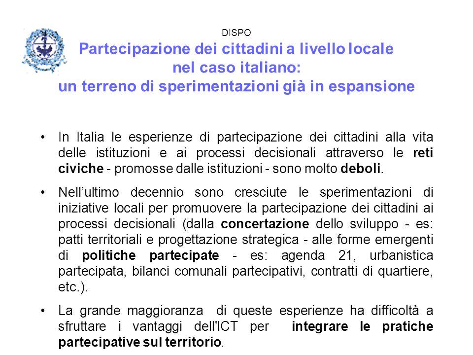 DISPO Partecipazione dei cittadini a livello locale nel caso italiano: un terreno di sperimentazioni già in espansione In Italia le esperienze di part