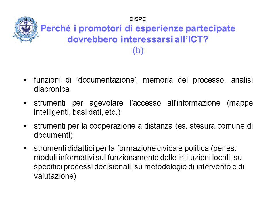 DISPO Perché i promotori di esperienze partecipate dovrebbero interessarsi all'ICT? (b) funzioni di 'documentazione', memoria del processo, analisi di