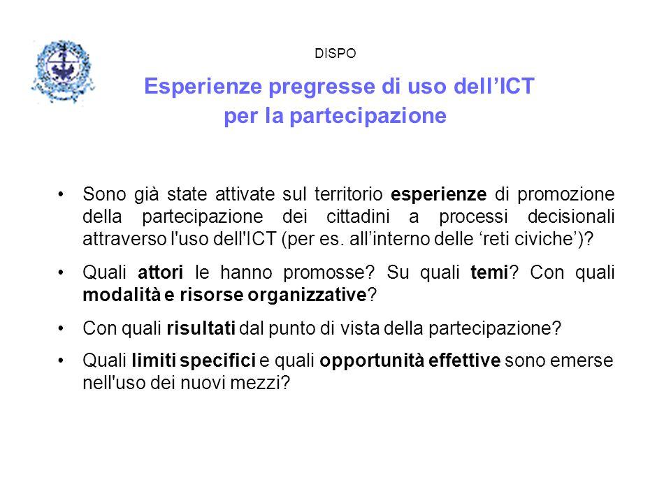 DISPO Esperienze pregresse di uso dell'ICT per la partecipazione Sono già state attivate sul territorio esperienze di promozione della partecipazione