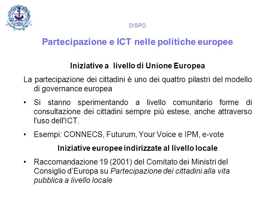 DISPO Partecipazione e ICT nelle politiche europee Iniziative a livello di Unione Europea La partecipazione dei cittadini è uno dei quattro pilastri d