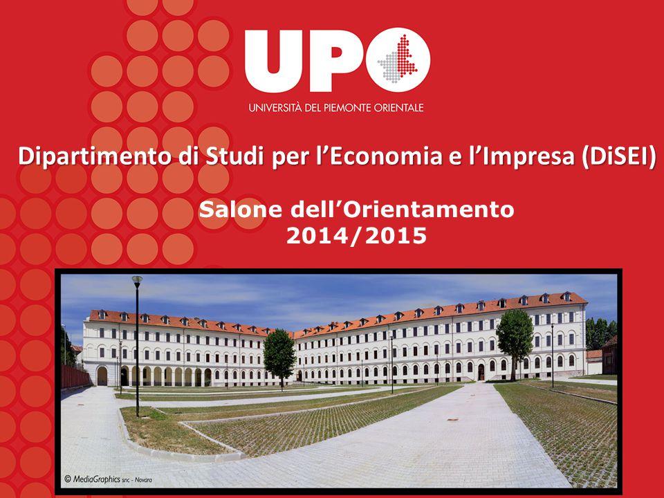 Dipartimento di Studi per l'Economia e l'Impresa (DiSEI) Salone dell'Orientamento 2014/2015