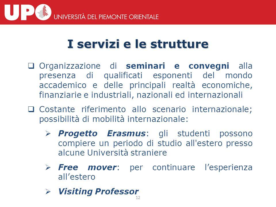 12 I servizi e le strutture  Organizzazione di seminari e convegni alla presenza di qualificati esponenti del mondo accademico e delle principali rea
