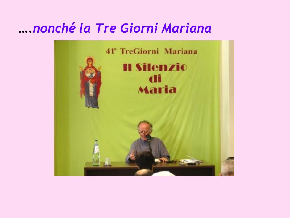 ….nonché la Tre Giorni Mariana