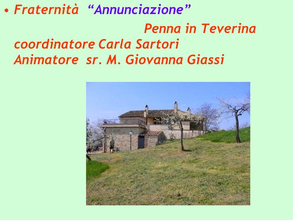 Fraternità Annunciazione Penna in Teverina coordinatore Carla Sartori Animatore sr.