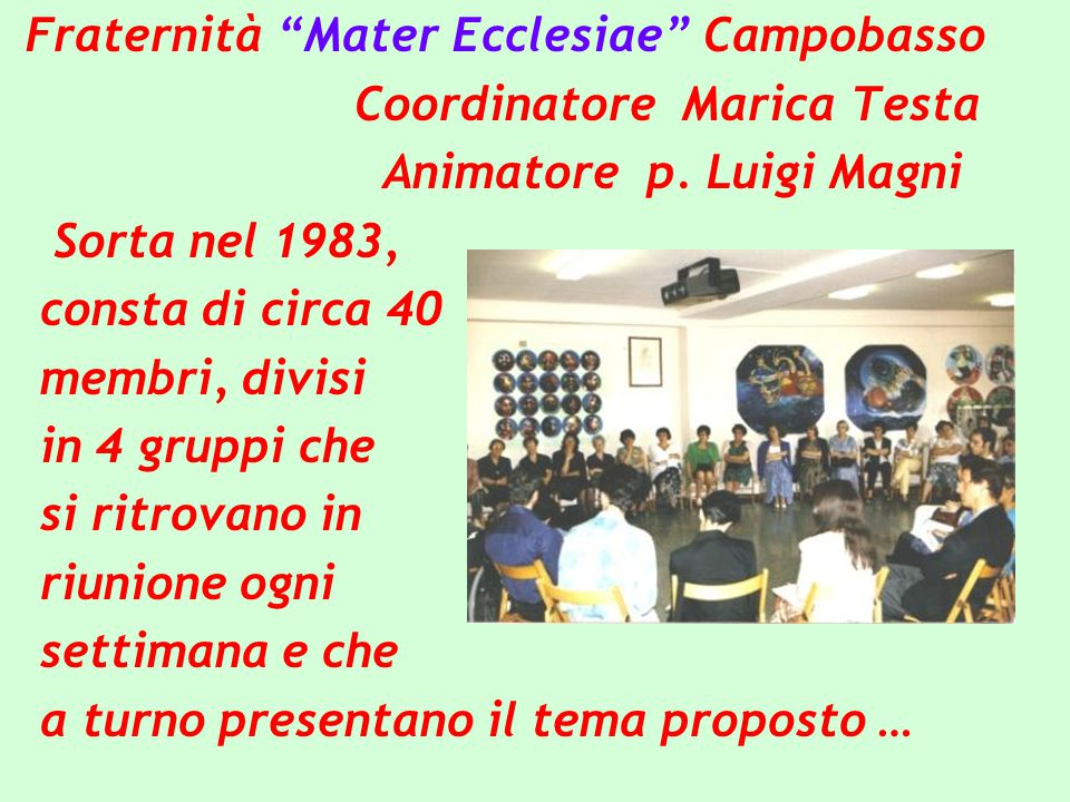 Fraternità Mater Ecclesiae Campobasso Coordinatore Marica Testa Animatore p.
