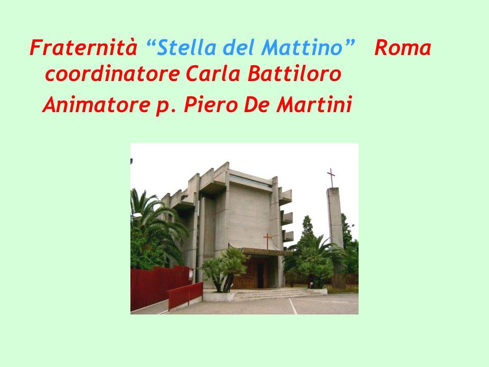 Fraternità Stella del Mattino Roma coordinatore Carla Battiloro Animatore p. Piero De Martini