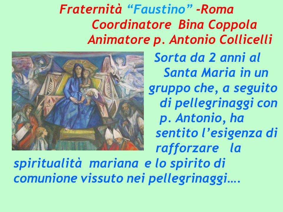 Fraternità Faustino -Roma Coordinatore Bina Coppola Animatore p.