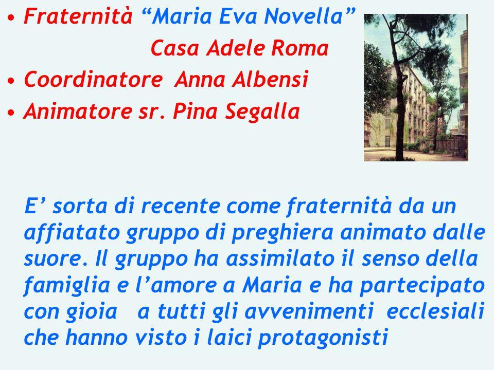 Fraternità Maria Eva Novella Casa Adele Roma Coordinatore Anna Albensi Animatore sr.