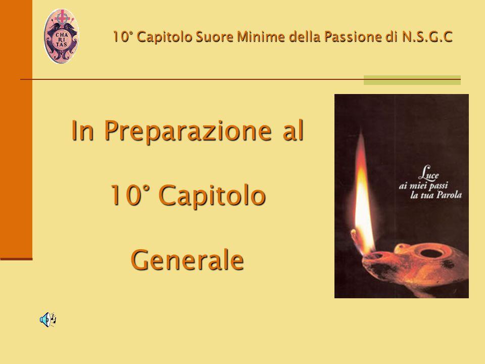 10° Capitolo Suore Minime della Passione di N.S.G.C Carissime, ….