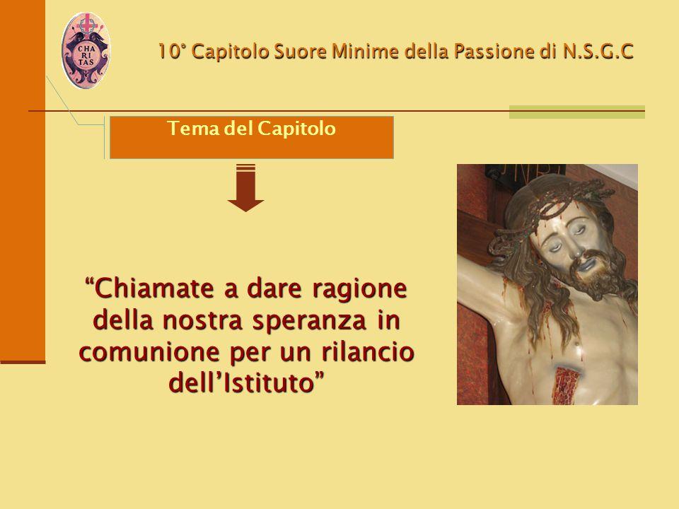"""10° Capitolo Suore Minime della Passione di N.S.G.C Tema del Capitolo """"Chiamate a dare ragione della nostra speranza in comunione per un rilancio dell"""