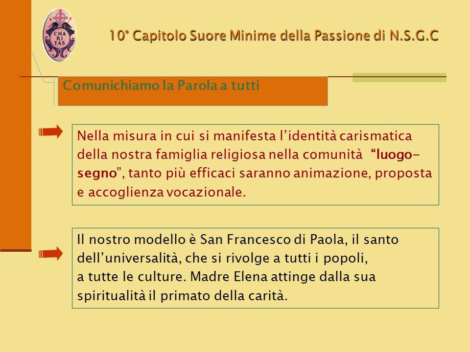 10° Capitolo Suore Minime della Passione di N.S.G.C Nella misura in cui si manifesta l'identità carismatica della nostra famiglia religiosa nella comu