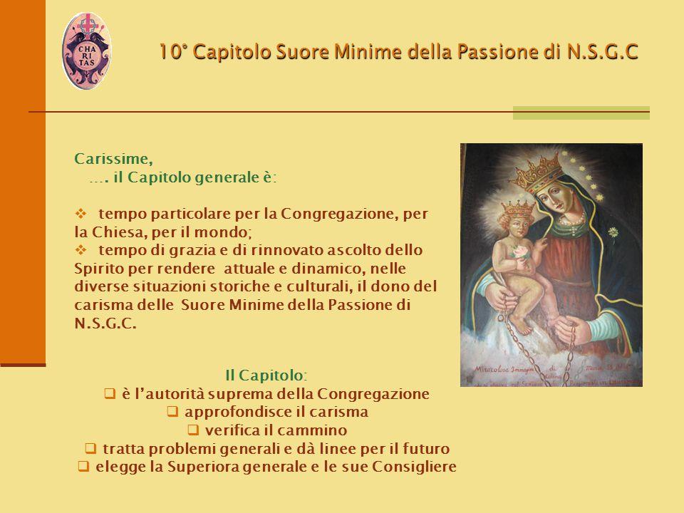 10° Capitolo Suore Minime della Passione di N.S.G.C Carissime, …. il Capitolo generale è:  tempo particolare per la Congregazione, per la Chiesa, per