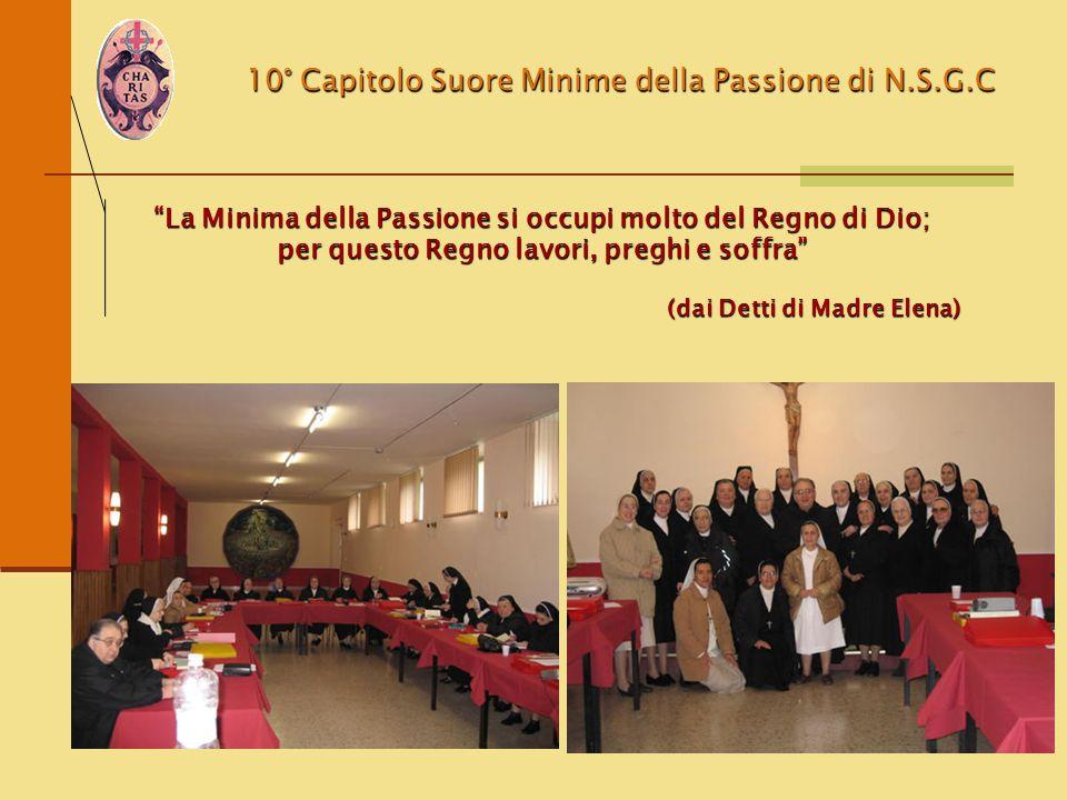 """10° Capitolo Suore Minime della Passione di N.S.G.C """"La Minima della Passione si occupi molto del Regno di Dio; per questo Regno lavori, preghi e soff"""
