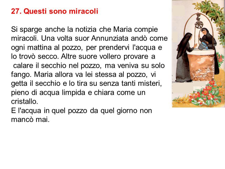 27.Questi sono miracoli Si sparge anche la notizia che Maria compie miracoli.