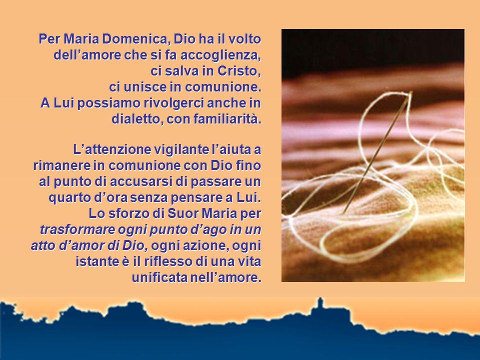 Per Maria Domenica, Dio ha il volto dell'amore che si fa accoglienza, ci salva in Cristo, ci unisce in comunione.