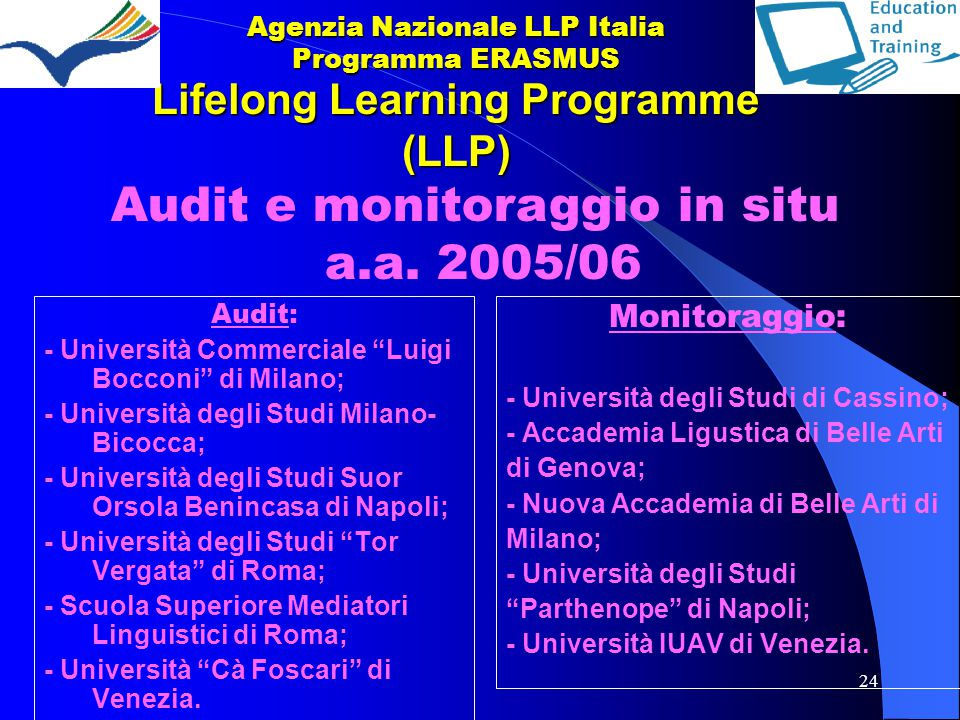 "24 Lifelong Learning Programme (LLP) Audit: - Università Commerciale ""Luigi Bocconi"" di Milano; - Università degli Studi Milano- Bicocca; - Università"