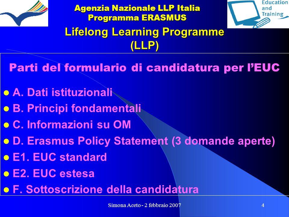 Simona Aceto - 2 febbraio 20074 Lifelong Learning Programme (LLP) Parti del formulario di candidatura per l'EUC A.