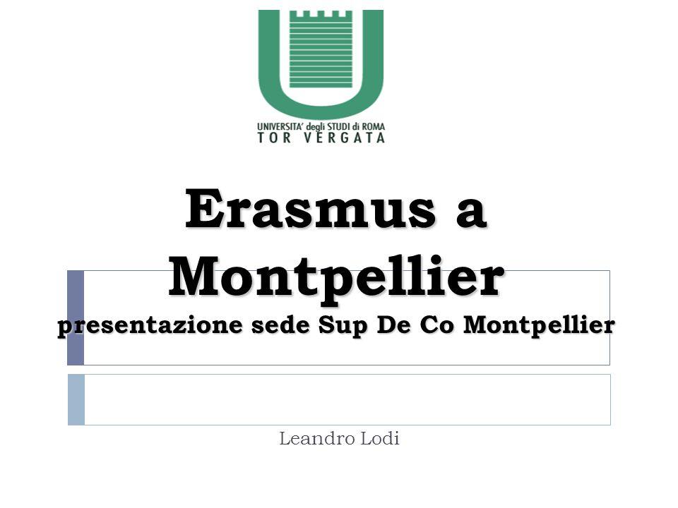 Erasmus a Montpellier presentazione sede Sup De Co Montpellier Leandro Lodi