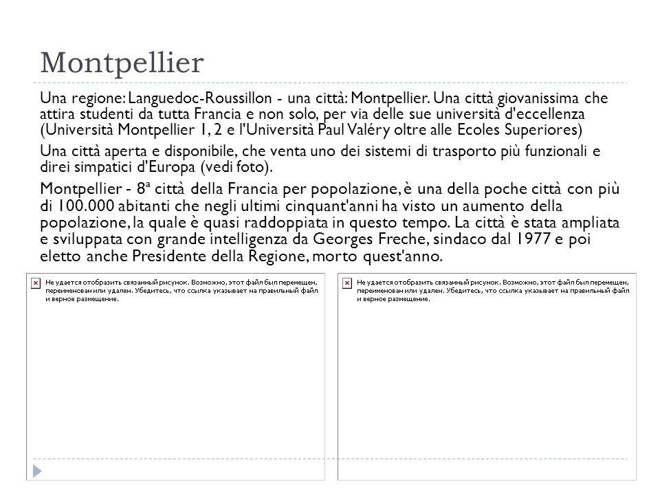 Montpellier Una regione: Languedoc-Roussillon - una città: Montpellier.