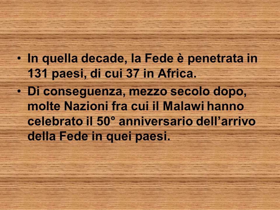 In quella decade, la Fede è penetrata in 131 paesi, di cui 37 in Africa.
