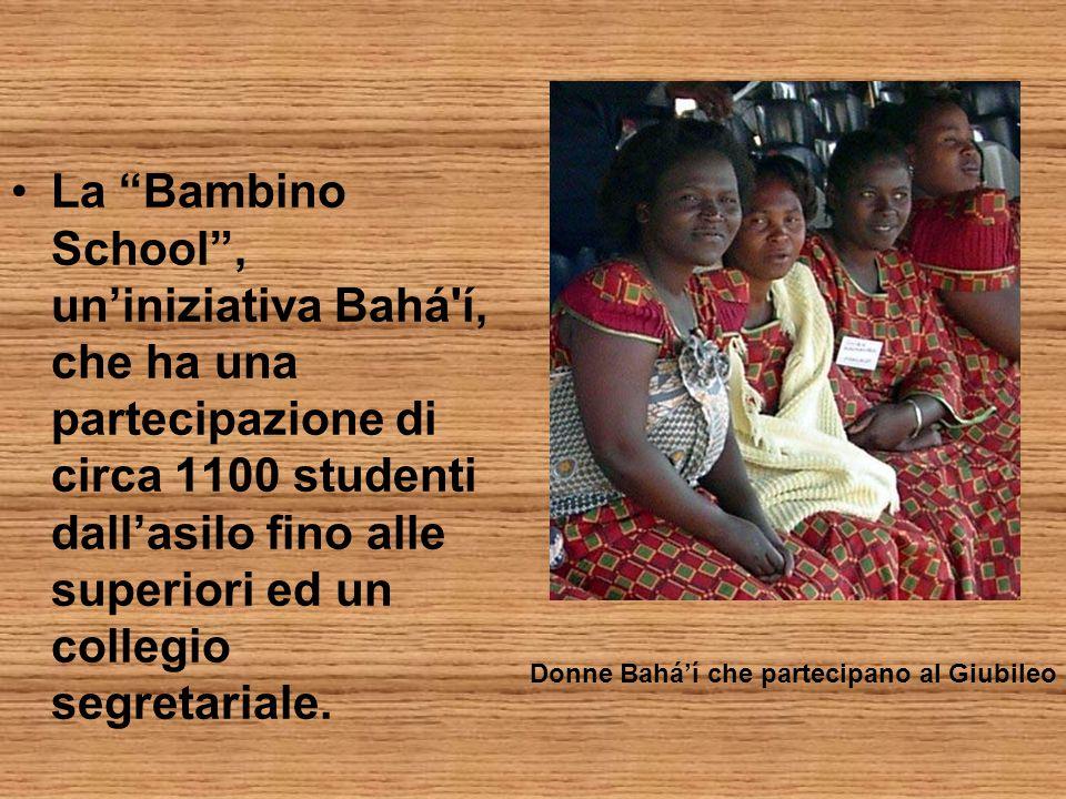 La Bambino School , un'iniziativa Bahá í, che ha una partecipazione di circa 1100 studenti dall'asilo fino alle superiori ed un collegio segretariale.
