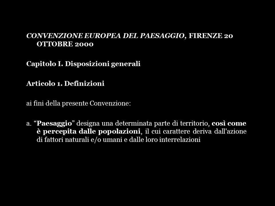 CONVENZIONE EUROPEA DEL PAESAGGIO, FIRENZE 20 OTTOBRE 2000 Capitolo I.