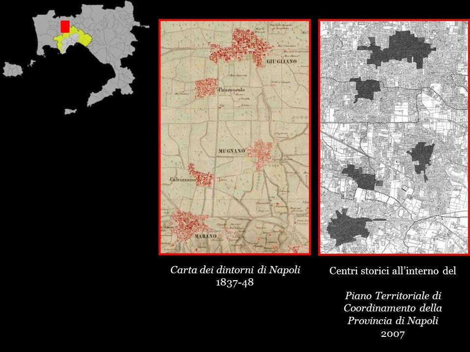 Carta dei dintorni di Napoli 1837-48 Centri storici all'interno del Piano Territoriale di Coordinamento della Provincia di Napoli 2007