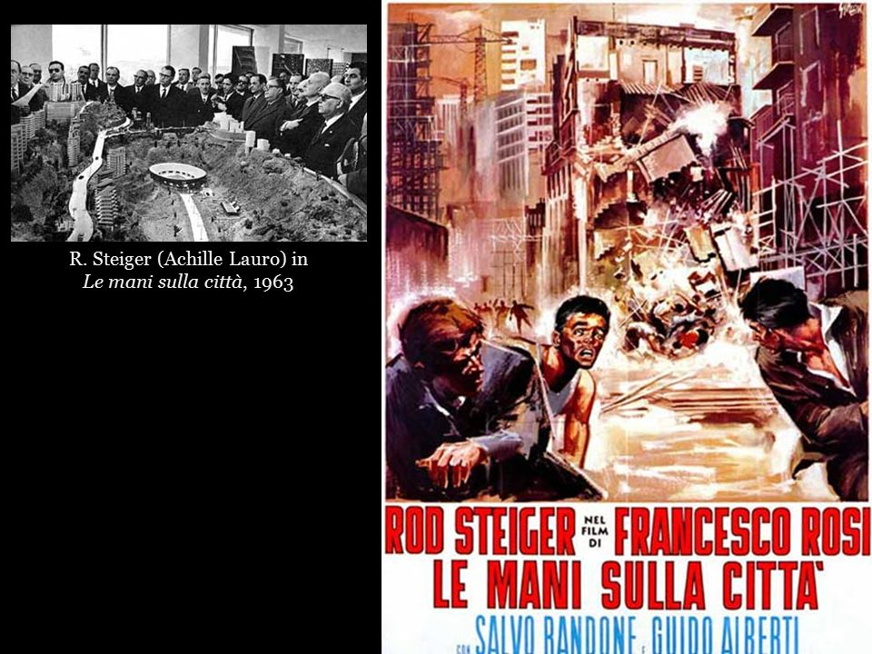 R. Steiger (Achille Lauro) in Le mani sulla città, 1963 Alvaro