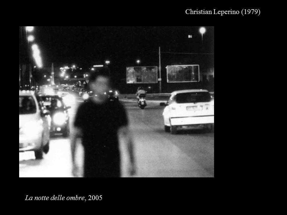 Christian Leperino (1979) La notte delle ombre, 2005
