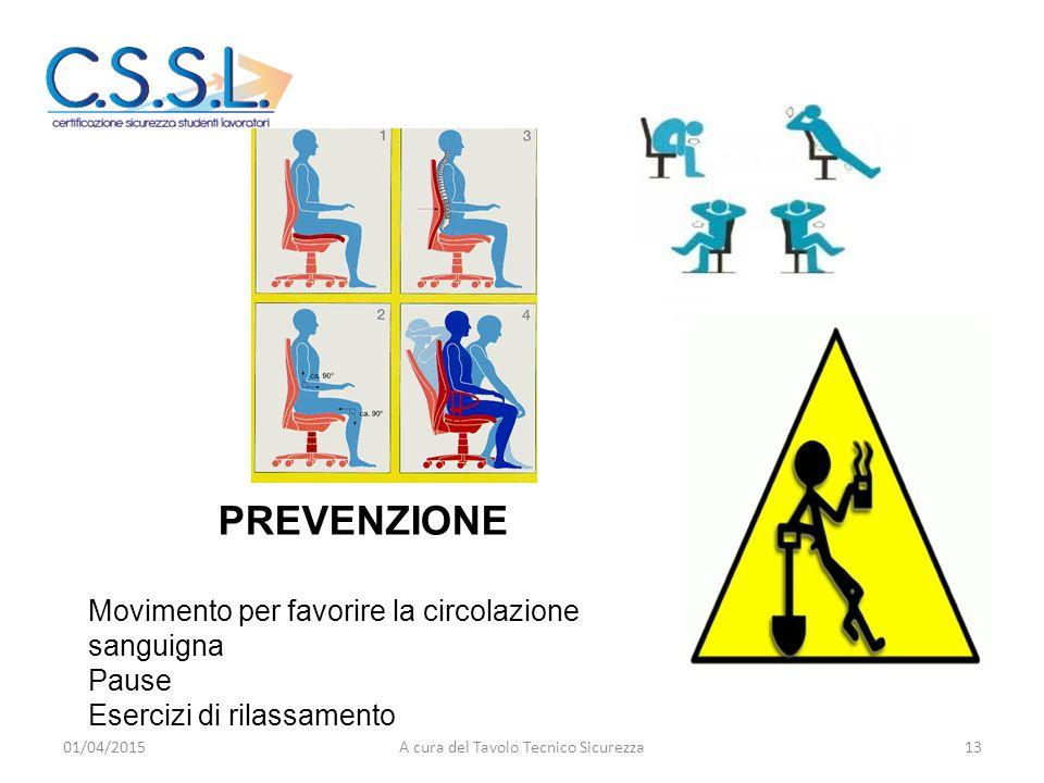 PREVENZIONE Movimento per favorire la circolazione sanguigna Pause Esercizi di rilassamento 01/04/201513A cura del Tavolo Tecnico Sicurezza