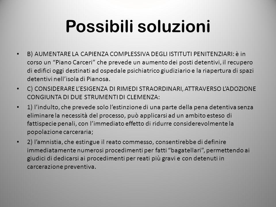 """Possibili soluzioni B) AUMENTARE LA CAPIENZA COMPLESSIVA DEGLI ISTITUTI PENITENZIARI: è in corso un """"Piano Carceri"""" che prevede un aumento dei posti d"""