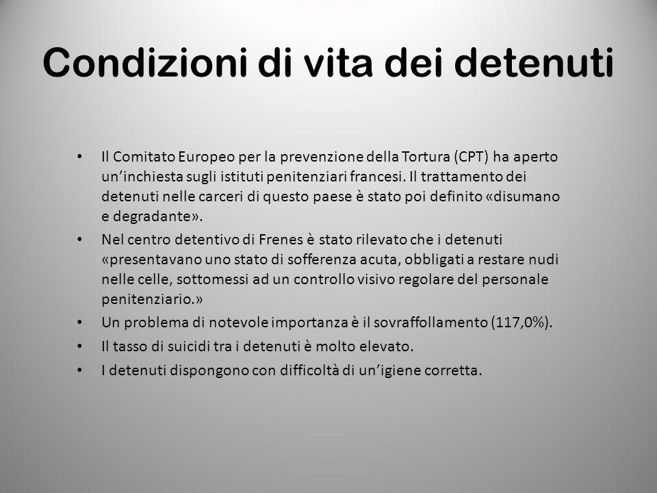 Condizioni di vita dei detenuti Il Comitato Europeo per la prevenzione della Tortura (CPT) ha aperto un'inchiesta sugli istituti penitenziari francesi