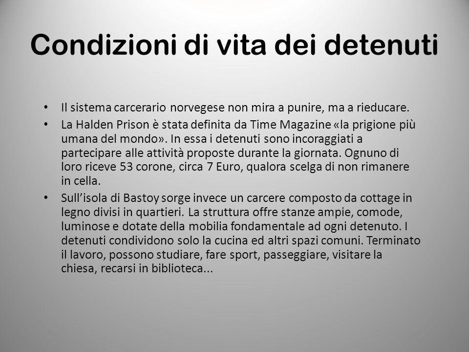 Condizioni di vita dei detenuti Il sistema carcerario norvegese non mira a punire, ma a rieducare. La Halden Prison è stata definita da Time Magazine