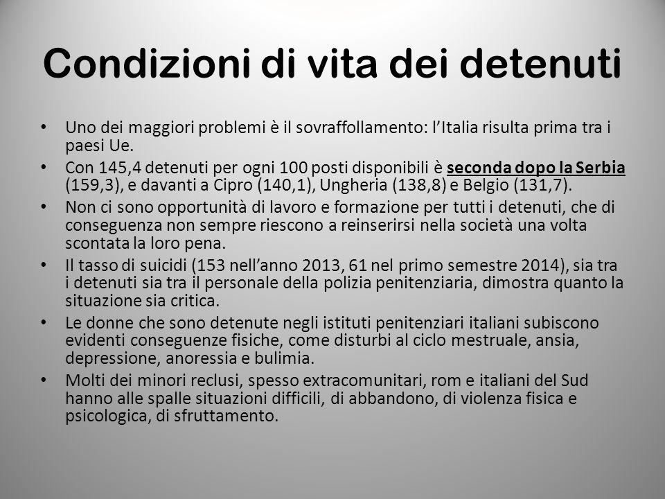 Condizioni di vita dei detenuti Uno dei maggiori problemi è il sovraffollamento: l'Italia risulta prima tra i paesi Ue. Con 145,4 detenuti per ogni 10