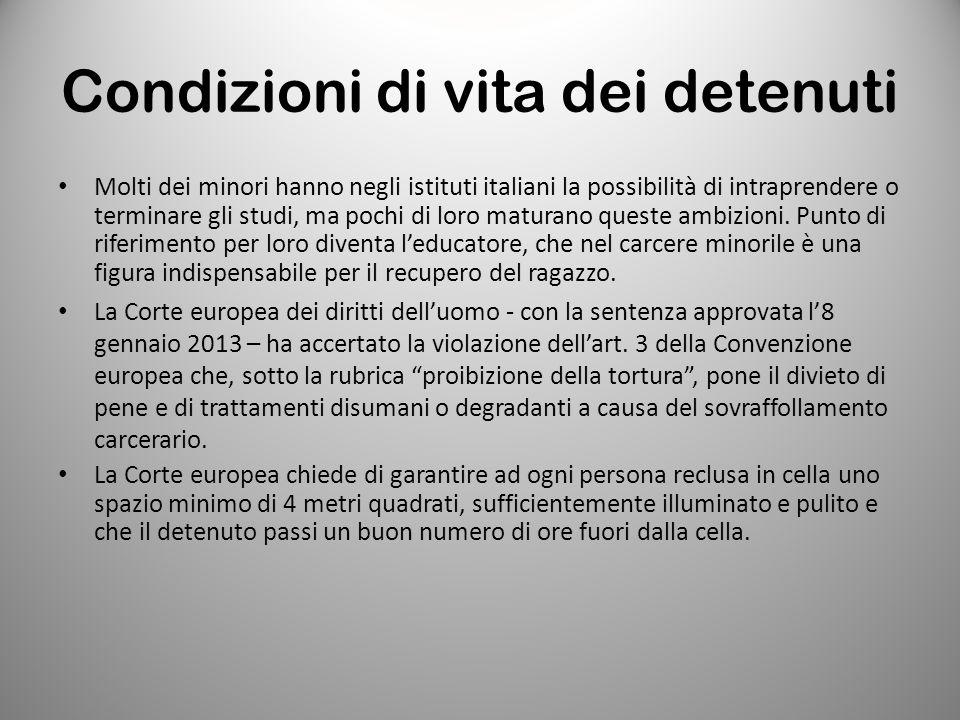 Condizioni di vita dei detenuti Molti dei minori hanno negli istituti italiani la possibilità di intraprendere o terminare gli studi, ma pochi di loro