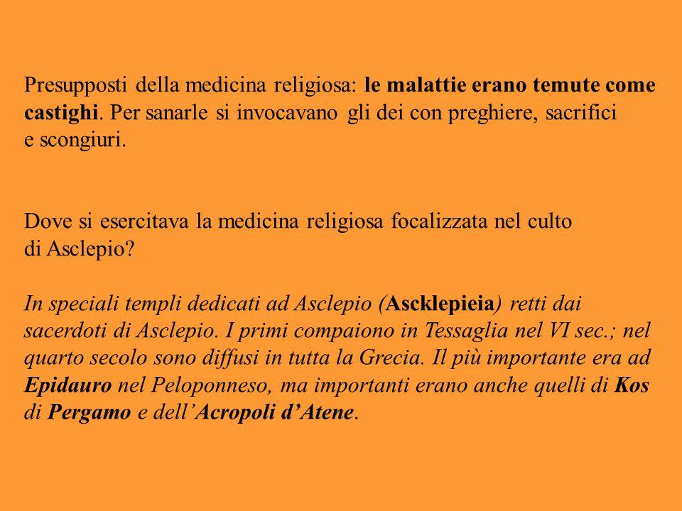 Presupposti della medicina religiosa: le malattie erano temute come castighi. Per sanarle si invocavano gli dei con preghiere, sacrifici e scongiuri.