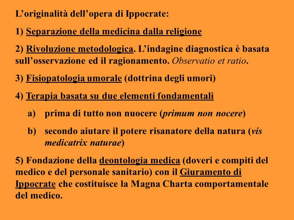 L'originalità dell'opera di Ippocrate: 1) Separazione della medicina dalla religione 2) Rivoluzione metodologica. L'indagine diagnostica è basata sull