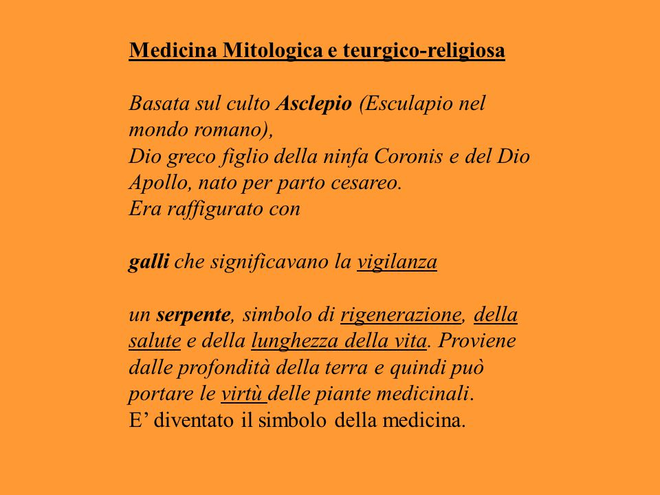 Medicina Mitologica e teurgico-religiosa Basata sul culto Asclepio (Esculapio nel mondo romano), Dio greco figlio della ninfa Coronis e del Dio Apollo