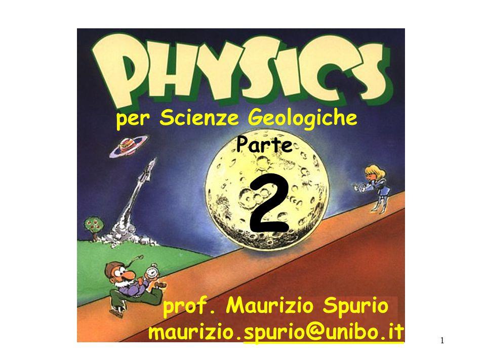 1 per Scienze Geologiche prof. Maurizio Spurio maurizio.spurio@unibo.it Parte 2