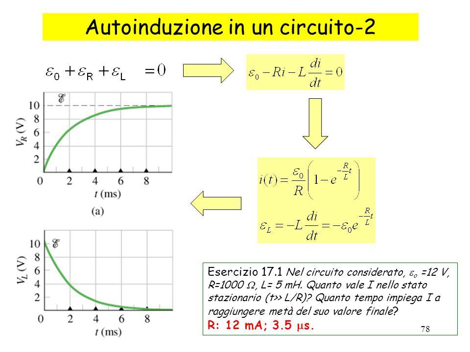 78 Autoinduzione in un circuito-2 Esercizio 17.1 Nel circuito considerato,  o =12 V, R=1000 , L= 5 mH. Quanto vale I nello stato stazionario (t>> L/