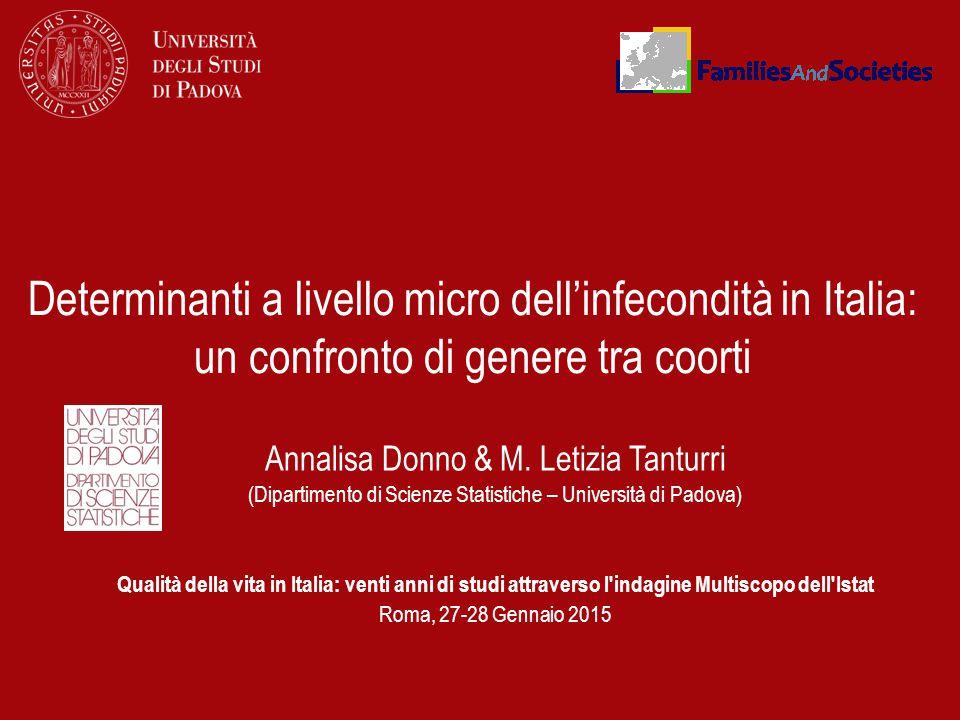Annalisa Donno & M. Letizia Tanturri (Dipartimento di Scienze Statistiche – Università di Padova) Qualità della vita in Italia: venti anni di studi at