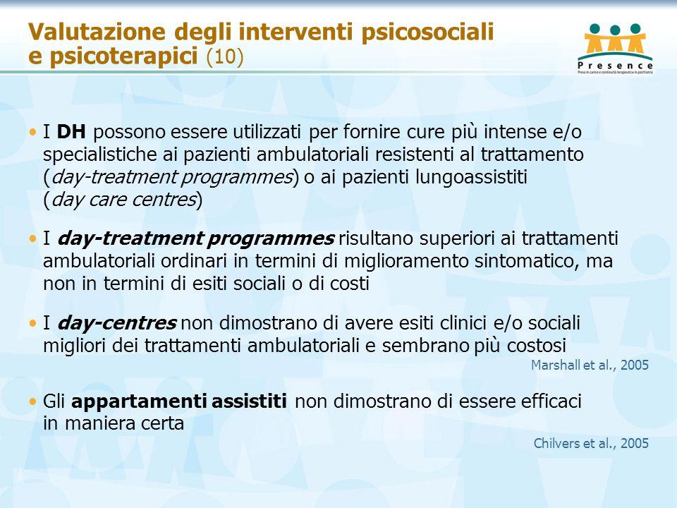 Valutazione degli interventi psicosociali e psicoterapici (10) I DH possono essere utilizzati per fornire cure più intense e/o specialistiche ai pazie