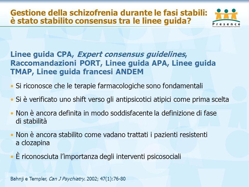 Gestione della schizofrenia durante le fasi stabili: è stato stabilito consensus tra le linee guida? Linee guida CPA, Expert consensus guidelines, Rac