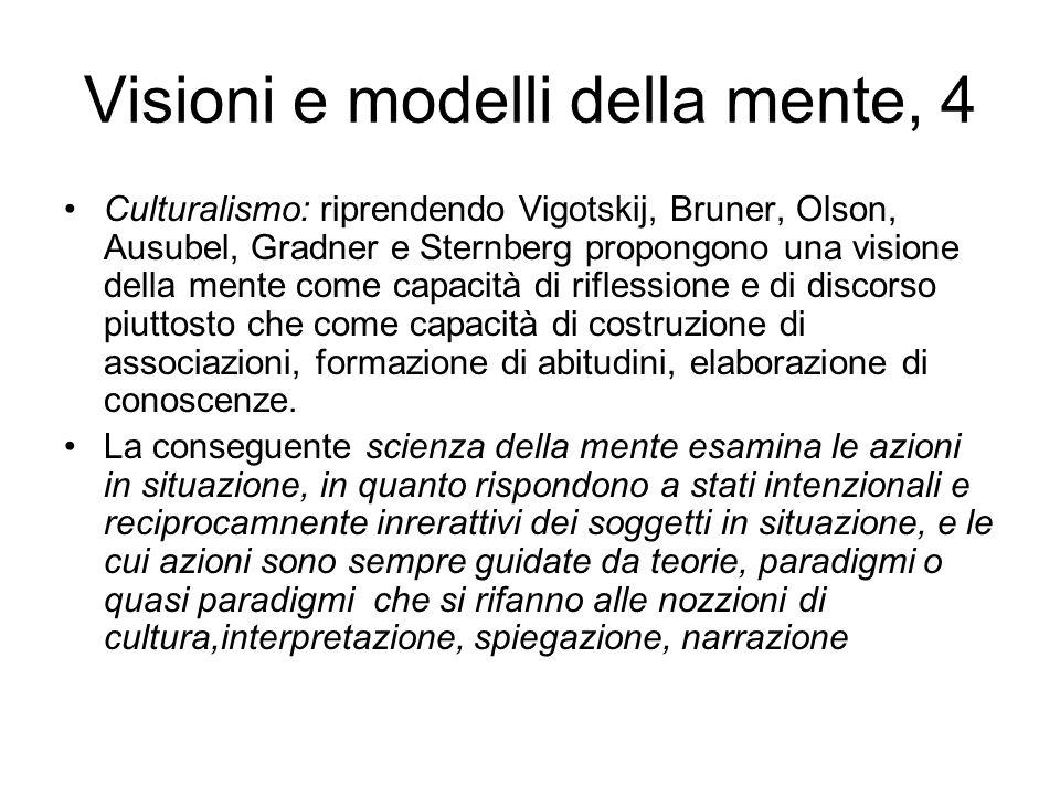 Visioni e modelli della mente, 4 Culturalismo: riprendendo Vigotskij, Bruner, Olson, Ausubel, Gradner e Sternberg propongono una visione della mente c
