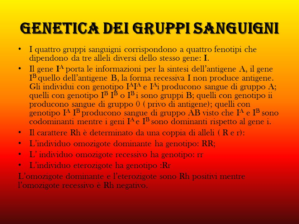GENETICA DEI GRUPPI SANGUIGNI I quattro gruppi sanguigni corrispondono a quattro fenotipi che dipendono da tre alleli diversi dello stesso gene: I. Il