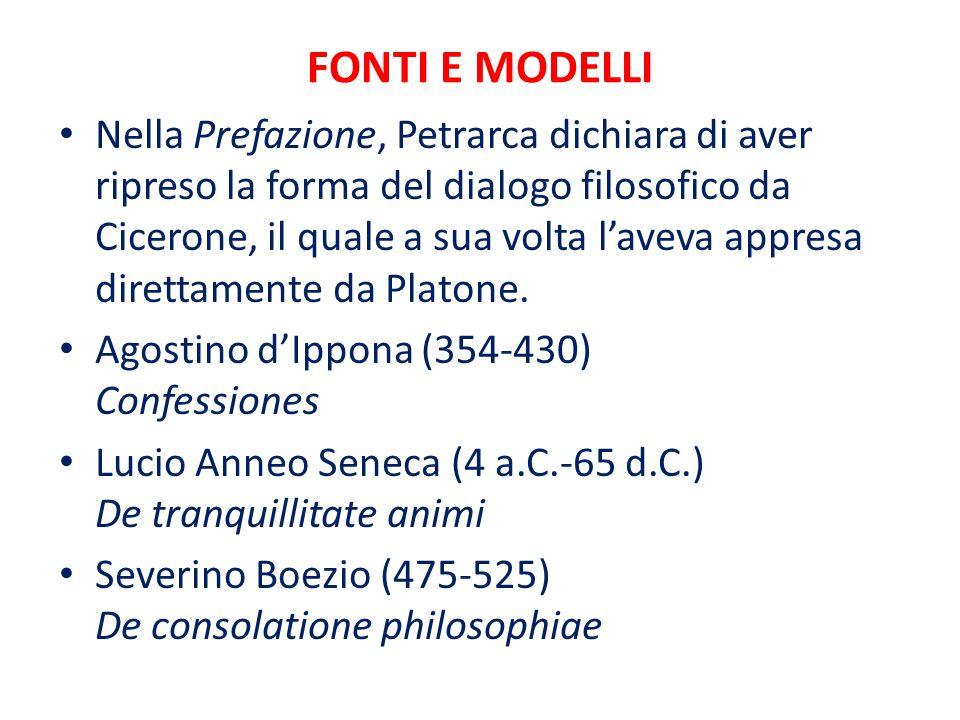 FONTI E MODELLI Nella Prefazione, Petrarca dichiara di aver ripreso la forma del dialogo filosofico da Cicerone, il quale a sua volta l'aveva appresa direttamente da Platone.